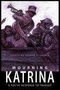 Mourning Katrina, a Poetic Response to Tragedy