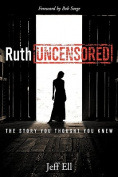Ruth Uncensored