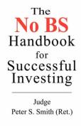 The No Bs Handbook for Successful Investors