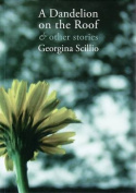 A Dandelion on the Roof & Other Stories
