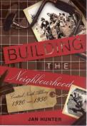 Building the Neighbourhood : Central North Albury 1920 - 1950
