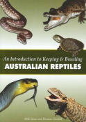 Introduction to Keeping and Breeding Australian Reptiles