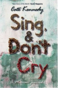 Sing, and Dont Cry