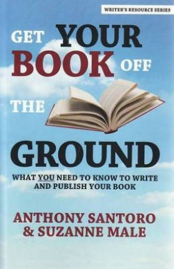 Get Your Book off the Ground: What You Need to Know to Write and Publish Your Book