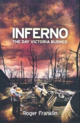 Inferno The Day Victoria Burned