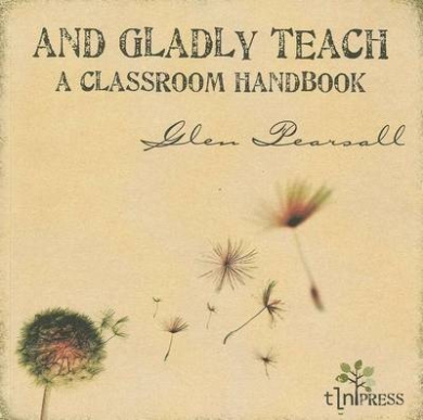 And Gladly Teach: A Classroom Handbook