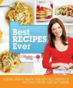 Canadian Living Best Recipes Ever