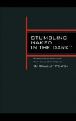 Stumbling Naked in the Dark