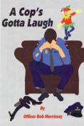 A Cop's Gotta Laugh