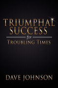 Triumphal Success for Troubling Times