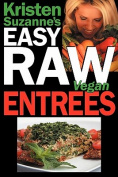 Kristen Suzanne's Easy Raw Vegan Entrees