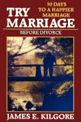 Try Marriage Before Divorce