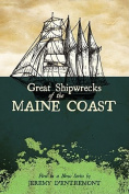 Great Shipwrecks of the Maine Coast
