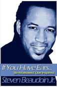If You Have Ears... Be Motivated. Live Inspired.