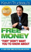 """Kevin Trudeau's Free Money """"They"""" Don't Want You to Know about"""