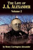The Life of J A Alexander - Vol. 2