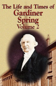 The Life and Times of Gardiner Spring - Vol.2