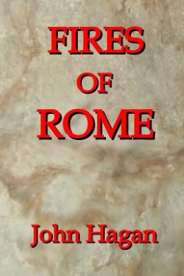 Fires of Rome: Jesus and the Early Christians in the Roman Empire