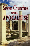 A Pictorial Guide to the 7 (Seven) Churches of the Apocalypse (the Revelation to St. John) and the Island of Patmos or A Pilgrim's Tour Guide to the 7 (Seven) Churches of the Bible in Anatolia, Turkey