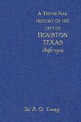 A Thumbnail History of the City of Houston, Texas