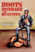 Boots, Bondage, and Beatings