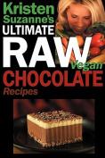 Kristen Suzanne's Ultimate Raw Vegan Chocolate Recipes