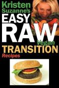 Kristen Suzanne's EASY Raw Vegan Transition Recipes