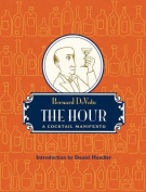 Hour: A Cocktail Manifesto