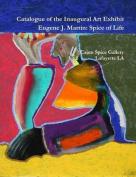 Catalogue of the Inaugural Art Exhibit Eugene J. Martin
