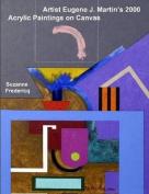 Artist Eugene J. Martin's 2000 Acrylic Paintings on Canvas