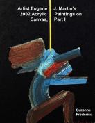 Artist Eugene J. Martin's 2002 Acrylic Paintings on Canvas, Part 1