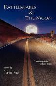 Rattlesnakes & The Moon
