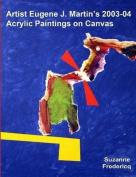 Artist Eugene J. Martin's 2003-04 Acrylic Paintings on Canvas