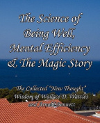 The Science of Being Well, Mental Efficiency & The Magic Story