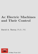 AC Electric Machines and Their Control