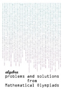 Algebra Problems and Solutions from Mathematical Olympiads
