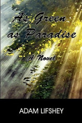 As Green as Paradise: A Novel