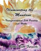 Illuminating the Mundane