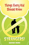 Things Every Kid Should Know - Strangers!
