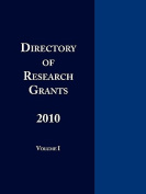 Directory of Research Grants 2010 Volume 1