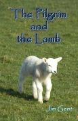 The Pilgrim and the Lamb