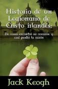 Historia de Un Legionario de Cristo Irlandes [Spanish]
