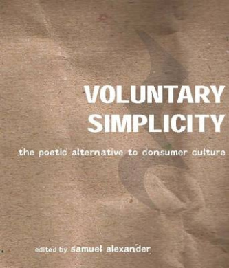 Voluntary Simplicity: The Poetic Alternative to Consumer Culture