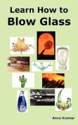 Learn How to Blow Glass