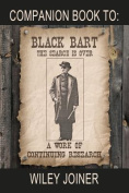 Companion Book to Black Bart the Search Is Over