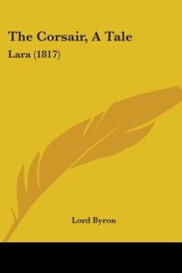 The Corsair, A Tale: Lara (1817)