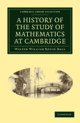 A History of the Study of Mathematics at Cambridge