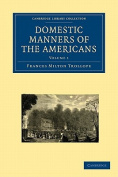 Domestic Manners of the Americans 2 Volume Paperback Set