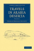 Travels in Arabia Deserta 2 Volume Set