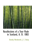 Recollections of a Tour Made in Scotland, A. D. 1803